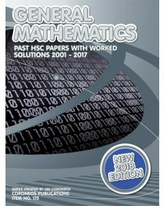 HSC General Mathematics: 2001 to 2017 Past Papers with Worked Solutions (2017 Edition)