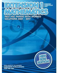 HSC Mathematics Extension 1: 2001 to 2017 Past Papers with Worked Solutions (2018 Edition)