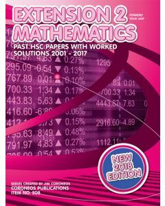 HSC Mathematics Extension 2: 2001 to 2017 Past Papers with Worked Solutions (2018 Edition)