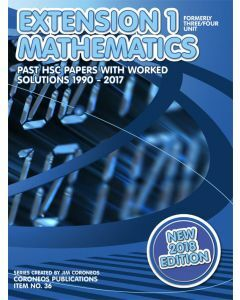HSC Mathematics Extension 1: 1990 to 2017 Past Papers with Worked Solutions (2018 Edition)