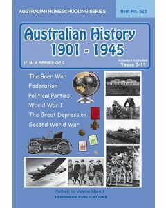 Australian History 1901- 1945 (Australian Homeschooling Series) (Item No 523)