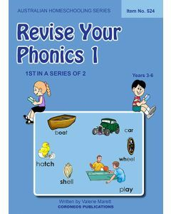 Revise Your Phonics 1 (Australian Homeschooling Series) (Item No. 524)