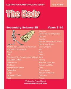 Secondary Science 8B: The Body (Australian Homeschooling Series Item no. 546)