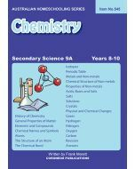 Secondary Science 9A: Chemistry (Australian Homeschooling Series Item no. 545)