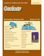 Secondary Science 8C: Geology (Australian Homeschooling Series Item No. 557)
